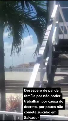 Desespero de pai de família por não poder trabalhar, por causa do decreto, por pouco não comete suicídio em Salvador